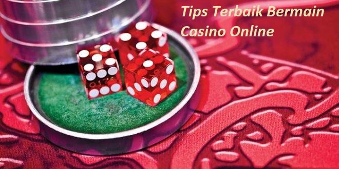 Tips Terbaik Bermain Casino Online