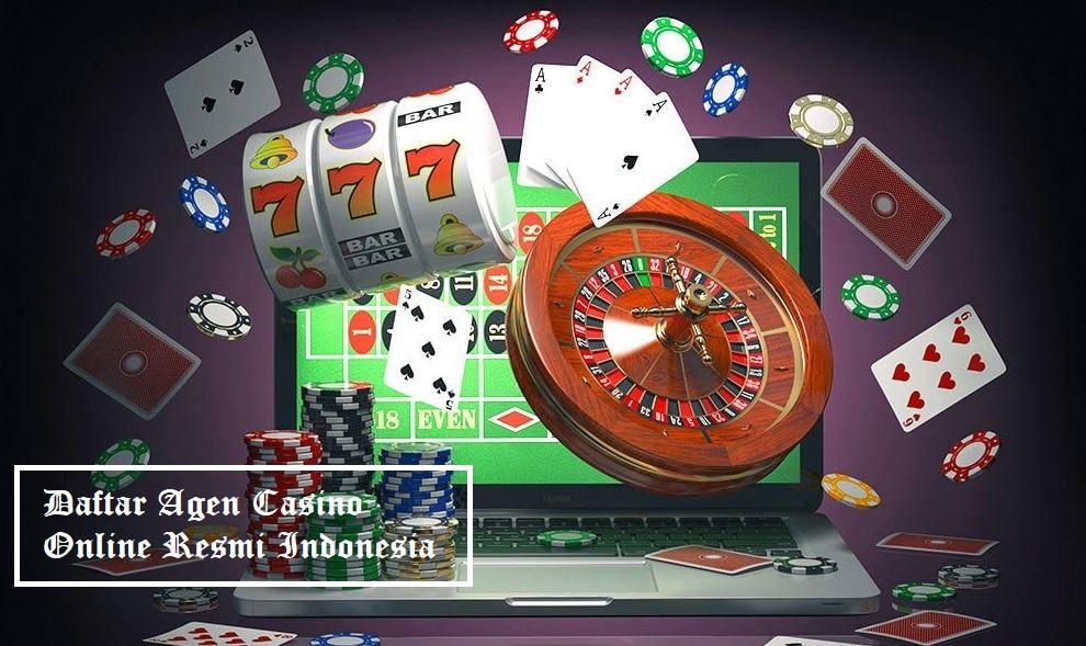 Daftar Agen Casino Online Resmi Indonesia