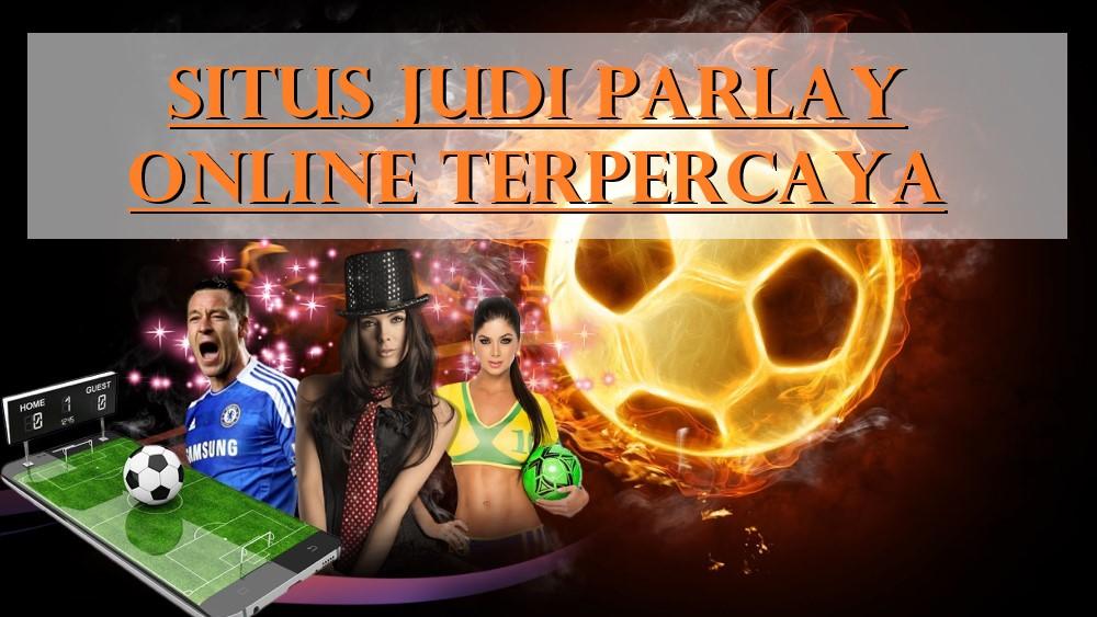 Situs Judi Parlay Online Terpercaya