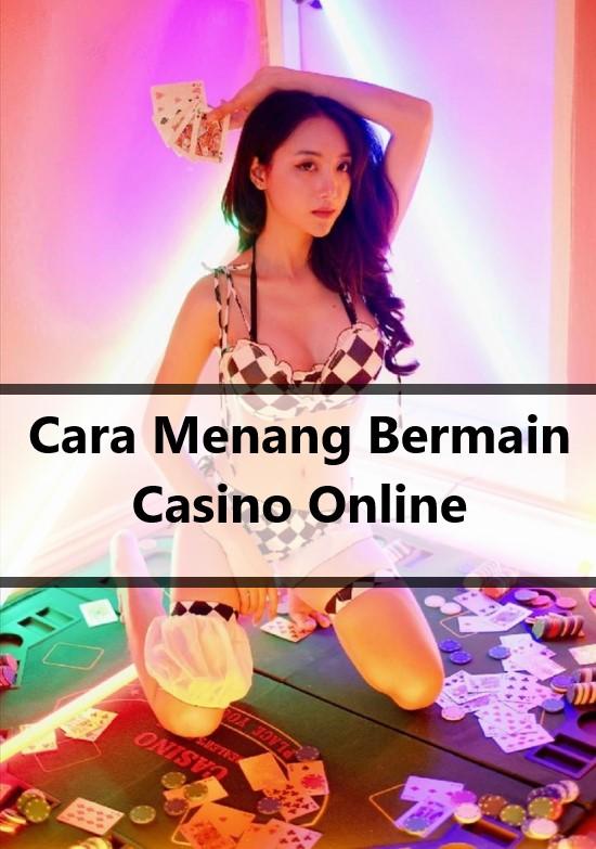 Cara Menang Bermain Casino Online